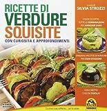 Ricette di verdure squisite. Con curiosità