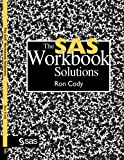The SAS Workbook Solutions (1555447589) by Ron Cody