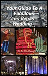 Your Guide to a Fabulous Las Vegas Wedding (Weddings)