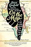 img - for On the Map: A Mind-Expanding Exploration of the Way the World Looks (Ala Notable Books for Adults) book / textbook / text book