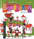 Beethoven y Fidelio / Beethoven and Fidelio (Musicando Con...) (Spanish Edition)