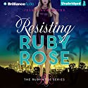 Resisting Ruby Rose Audiobook by Jessie Humphries Narrated by Kimberly Harsch