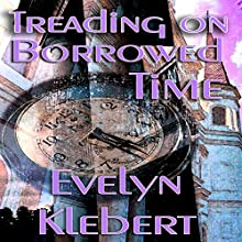 Treading on Borrowed Time (       UNABRIDGED) by Evelyn Klebert Narrated by Evelyn Klebert