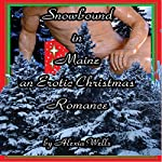 Snowbound in Maine: An Erotic Christmas Romance | Alexia A. Wells