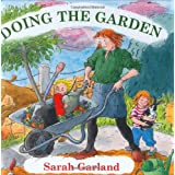 Doing the Gardenby Sarah Garland