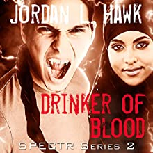 Drinker of Blood: SPECTR 2, Book 3 Audiobook by Jordan L. Hawk Narrated by Brad Langer