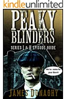 Peaky Blinders: Series 1 and 2 episode guide