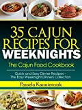 35 Cajun Recipes For Weeknights - The Cajun Food Cookbook (Quick and Easy Dinner Recipes - The Easy Weeknight Dinners Collection)