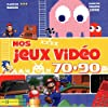 Nos Jeux-Vidéos 70-90
