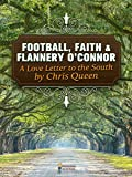 Football, Faith, and Flannery O'Connor: A Love Letter to the South