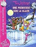 Téa Sisters - Le collège de Raxford, Tome 10 : Une princesse sur la glace