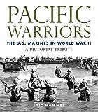 Eric M. Hammel Pacific Warriors: The U.S. Marines in World War II: A Pictorial Tribute