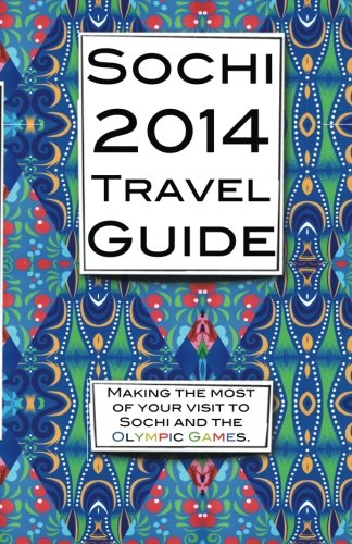 Sochi 2014 Travel Guide: Making the most of your visit to Sochi and the Olympic Games.