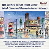 Various Artists The Golden Age of Light Music: British Cinema & Theatre Orchestras - Vol. 3