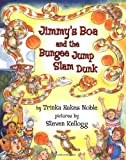 Jimmy's Boa  &  the Bungee Jump Slam Dunk