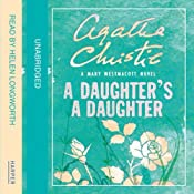 A Daughter's a Daughter: A Mary Westmacott Novel | [Agatha Christie]