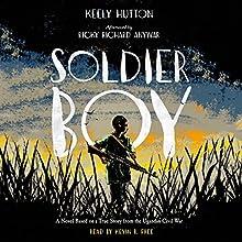 Soldier Boy | Livre audio Auteur(s) : Keely Hutton Narrateur(s) : Kevin R. Free, Ricky Anywar - afterword