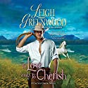To Love and to Cherish: A Cactus Creek Novel Audiobook by Leigh Greenwood Narrated by Devon Sorvari