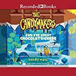 The Candymakers and the Great Chocolate Chase | Wendy Mass