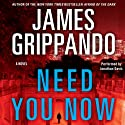 Need You Now (       UNABRIDGED) by James Grippando Narrated by Jonathan Davis