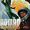 Nomad Audiobook by William Alexander Narrated by William Alexander