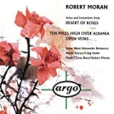 Image of Moran: Arias, Interludes, and Inventions from 'Desert of Roses'; Ten Miles High Over Albania; Open Veins