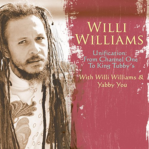 Willi Williams-Unification From Channel One To King Tubbys-CD-2014-YARD Download