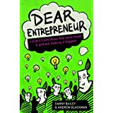 Dear Entrepreneur: Letters from Those That Have Made it And Are Making It Happenby Danny Bailey