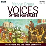 Voices of the Powerless: Plantation and the Seeds of Discord: Portadown, County Armagh and the Ulster Plantation  by Melvyn Bragg Narrated by uncredited