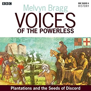 Voices of the Powerless: Plantation and the Seeds of Discord: Portadown, County Armagh and the Ulster Plantation | [Melvyn Bragg]