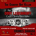 The Country Boy Killer: True Story of Cody Legebokoff, Canada's Teenage Serial Killer: Crimes Canada: True Crimes That Shocked the Nation, Book 6 Hörbuch von JT Hunter Gesprochen von: Don Kline