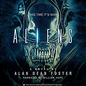 Aliens: The Official Movie Novelization Audiobook by Alan Dean Foster Narrated by William Hope
