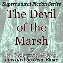 The Devil of the Marsh: Supernatural Fiction Series (       UNABRIDGED) by H. B. Marriott Watson Narrated by Gene Blake