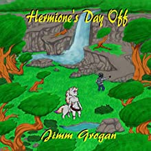 Hermione's Day Off (       UNABRIDGED) by Jimm Grogan Narrated by Emily Beresford