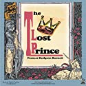 The Lost Prince Audiobook by Frances Hodgson Burnett Narrated by David Thorn