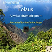 Eolaus: A Lyrical Dramatic Poem (       UNABRIDGED) by James Allen Narrated by Denis Daly
