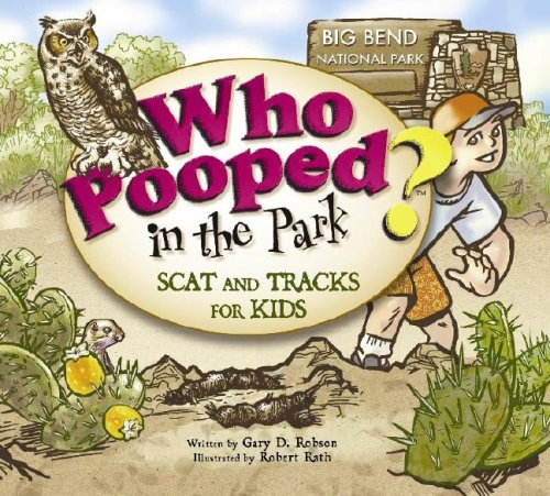 Who Pooped in the Park? Big Bend National Park: Scat and Tracks for Kids