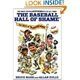 The Baseball Hall of Shame: The Best of Blooperstown by Bruce Nash and Allan Zullo