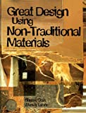 img - for Great Design Using Non-Traditional Materials book / textbook / text book