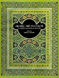 Arabic Art in Color (Dover Pictorial Archive)