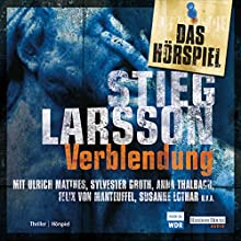 Verblendung. Das Hörspiel Hörspiel von Stieg Larsson Gesprochen von: Ulrich Matthes, Sylvester Groth, Anna Thalbach