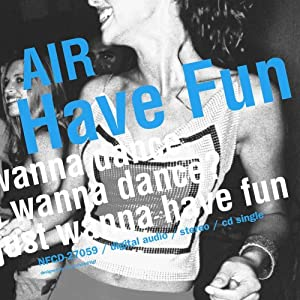 Amazon.com: Have Fun: Air (Japanese Band): Music