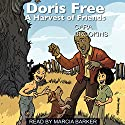 Doris Free: A Harvest of Friends Audiobook by Cara Brookins Narrated by Marcia Barker
