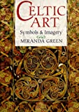 Celtic Art: Symbols & Imagery (0806903139) by Green, Miranda