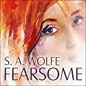 Fearsome: Fearsome, Book 1 Audiobook by S. A. Wolfe Narrated by Shirl Rae