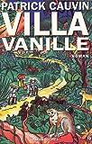 echange, troc Patrick Cauvin - Villa Vanille