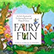 Fairy Fun: A Child's Fairyland of Enchanting Projects and Magical Games: With Maginary the Fairy