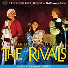 The Rivals: A Radio Dramatization  by Richard Brinsley Sheridan Narrated by The Colonial Radio Players