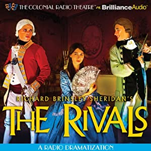 The Rivals: A Radio Dramatization | [Richard Brinsley Sheridan]