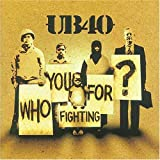 "Who You Fighting forvon ""UB 40"""